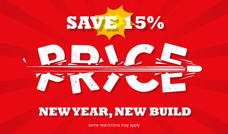 New Year, New Build. Save 15% Storewide!